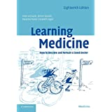 Learning Medicine: How to Become and Remain a Good Doctorby Peter Richards