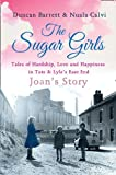 img - for The Sugar Girls - Joan's Story: Tales of Hardship, Love and Happiness in Tate & Lyle's East End book / textbook / text book