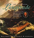 img - for The Illustrated Longitude: The True Story of a Lone Genius Who Solved the Greatest Scientific Problem of His Time book / textbook / text book