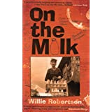 On the Milk: A Moving and Hilarious Coming-of-age Taleby Willie Robertson