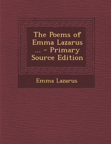 The Poems of Emma Lazarus ...