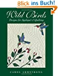 Wild Birds: Designs for Applique & Qu...
