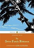 By Johann D. Wyss The Swiss Family Robinson (Puffin Classics) (Reprint)
