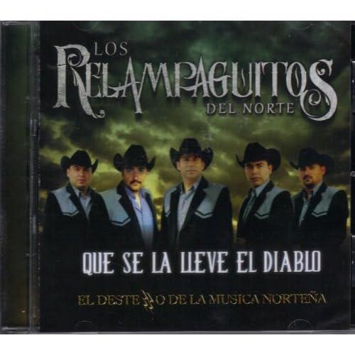 Los Relampaguitos Del Norte - Que Se La Lleve El Diablo CD Album 2012