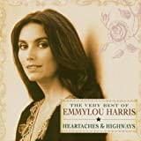 Heartaches and Highways - The Very Best of Emmylou Harris by Emmylou Harris (2005) Audio CD