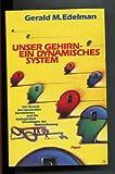 unser gehirn ein dynamisches system (3492034500) by Gerald m. Edelman