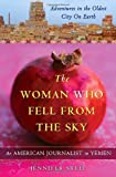 img - for The Woman Who Fell from the Sky: An American Journalist in Yemen book / textbook / text book