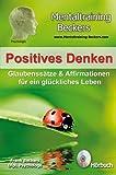 Hörbuch: Positives Denken - Glaubenssätze & Affirmationen für ein glückliches Leben - kraftvolle Gedanken für eine optimistischere Lebenseinstellung (Selbsthilfe CD)