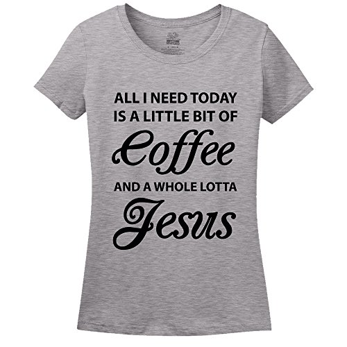 All I Need Today Is A Little Bit of Coffee and A Whole Lotta Jesus Womens T-Shirt Athletic Heather XXLarge (Heather Coffee Cup compare prices)