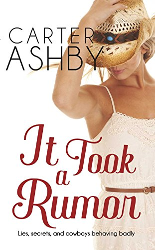 Pre-order now and save 75% The whole town is weighing in on Ivy's sex life… They're in for a shock  It Took A Rumor by Carter Ashby