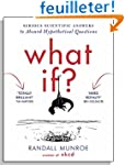 What If: Serious Scientific Answers t...