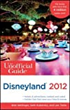 img - for The Unofficial Guide to Disneyland 2012   [UNOFFICIAL GT DISNEYLAND 2012] [Paperback] book / textbook / text book