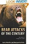Bear Attacks of the Century: True Sto...