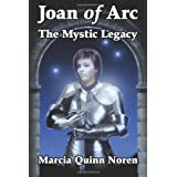 Joan of Arc: The Mystic Legacy ~ Marcia Quinn Noren