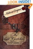 The Last Guardian Rises (The Last Keeper's Daughter Series Book 2)