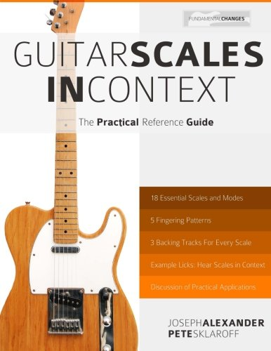 Guitar Scales in Context: The Practical Reference Guide