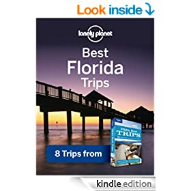 Lonely Planet Best Florida Trips: 8 Trips from USA's Best Trips Travel Guide (Regional Travel Guide)