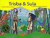 Trisba and Sula: A Miskitu Folktale from Nicaragua [Hardcover]