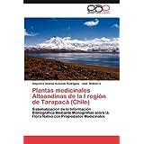 Plantas medicinales Altoandinas de la I región de Tarapacá (Chile): Sistematización de la Información Bibliográfica...