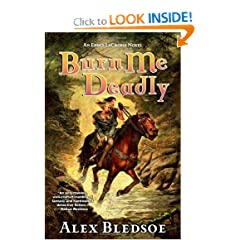 Burn Me Deadly: An Eddie LaCrosse Novel - Alex Bledsoe