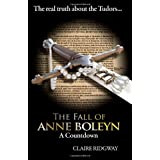 The Fall of Anne Boleyn: A Countdownby Claire Ridgway