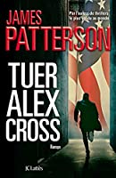 Tuer Alex Cross (Thrillers)