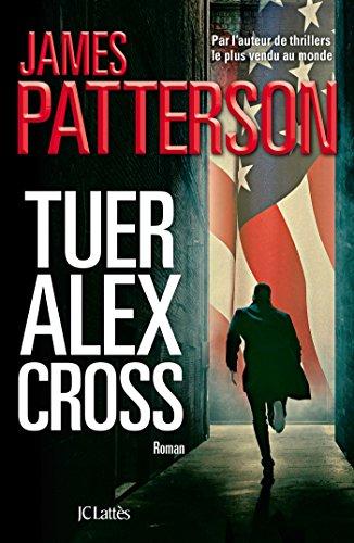 Tuer Alex Cross (Thrillers)