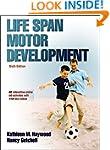 Life Span Motor Development 6th Editi...