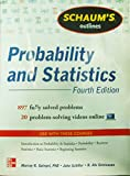 Schaum's Outline of Probability and Statistics, 4th Edition: 760 Solved Problems + 20 Videos