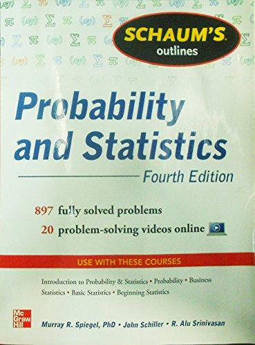 Schaum's outline of probability and statistics (Schaum's Outline Series)