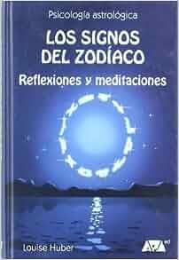 Los signos del zodíaco : reflexiones y meditaciones: Bruno Huber