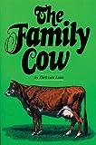 The Family Cow (Garden Way Publishing Book)