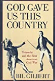 img - for God Gave Us This Country: Tekamthi and the First American Civil War book / textbook / text book
