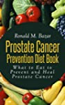 Prostate Cancer Prevention Diet Book:...