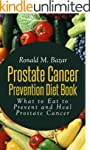 Prostate Cancer Prevention Diet Book:...