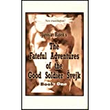 Fateful Adventures of the Good Soldier Svejk During the World War, Book One