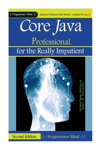 Core Java Professional: for the Really Impatient., by Harry. H. Chaudhary.
