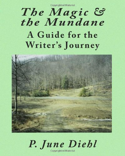 The Magic And The Mundane: A Guide For The Writer's Journey