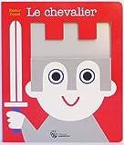 """Afficher """"Le chevalier"""""""