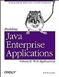 Building Java Enterprise Applications: Web Applications v. 2 (0596003986) by McLaughlin, Brett