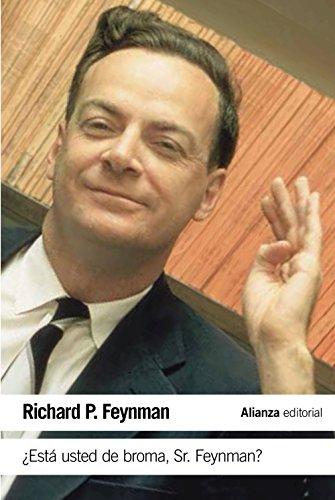 ¿Está Usted De Broma Sr. Feynman? Aventuras De Un Curioso Personaje Tal Como Fueron Referidas A Ralph Leighton (El Libro De Bolsillo - Ciencias)