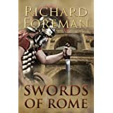 Swords of Rome (Omnibus of the Historical Series, Books 1-3)by Richard Foreman