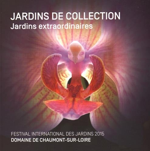 Jardins de collection : Jardins extraordinaires