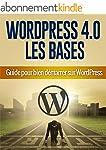 Savoir utiliser WordPress 4.0 pour bi...