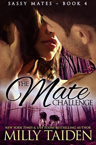 Milly Taiden - The Mate Challenge (BBW Paranormal Shape Shifter Romance) (Sassy Mates Book 4)