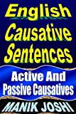 English Causative Sentences: Active and Passive Causatives (English Daily Use Book 6) (English Edition)