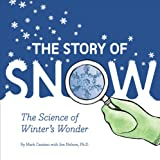 The Story of Snow: The Science of Winters Wonder