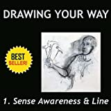 How to Draw-Drawing Your Way Learn To Draw Like a Pro With Your Own Individual Style, Quickly, Easily & Naturally. Volume 1. Sense Awareness ~ Julia M. Busch