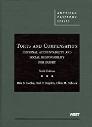 Torts and Compensation Personal Accountability and Social Responsibility for Injury by Dobbs Dan Hayden