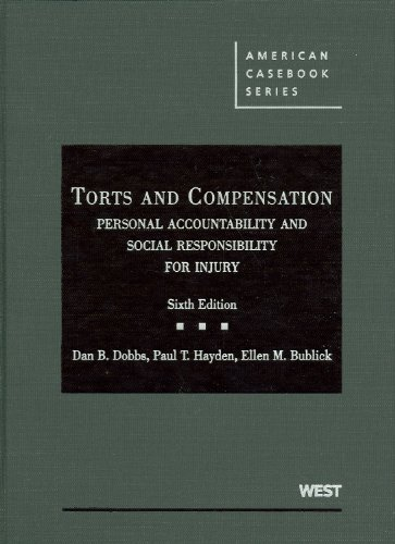 Dobbs, Hayden and Bublick's Torts and Compensation,...